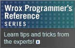 Wrox Programmers Reference Series - Learn tips and tricks from the experts!