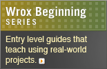Wrox Beginning Series - Entry Level Guides that teach using real-world projects