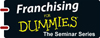 Franchising For Dummies - Seminar Series (DUM128) cover image