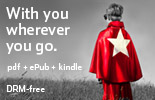 With you wherever you go: pdf + ePub + kindle -- DRM-free