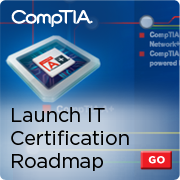 CompTIA: Launch IT Certification Roadmap