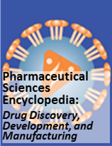 Pharmaceutical Sciences Encyclopedia: Drug Discovery, Development, and Manufacturing