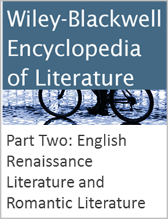 Wiley-Blackwell Encyclopedia of Literature Part Two: English Renaissance Literature and Romantic Literature