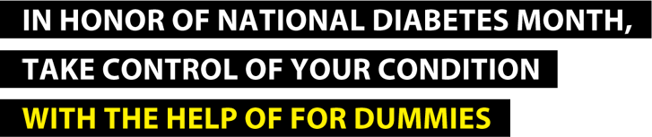 In Honor Of National Diabetes Month, Take Control Of Your Condition With The Help Of For Dummies