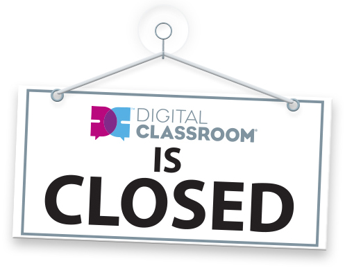 DigitalClassromm is closed