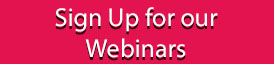 Sign up for our Webinars