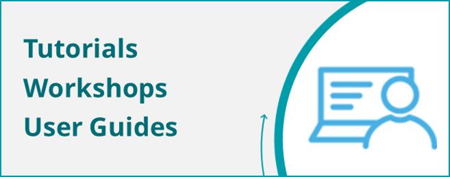 Tutorials, Workshops, User Guides