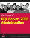 Professional SQL Server 2005 Administration (0470055200) cover image