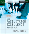 The Facilitator Excellence Handbook, 2nd Edition (0787970700) cover image