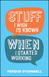 Stuff I Wish I'd Known When I Started Working (0857085700) cover image