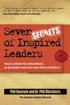 Seven Secrets of Inspired Leaders: How to achieve the extraordinary...by the leaders who have been there and done it (1841126500) cover image