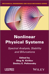 Nonlinear Physical Systems: Spectral Analysis, Stability and Bifurcations (1848214200) cover image