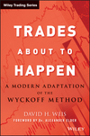 Trades About to Happen: A Modern Adaptation of the Wyckoff Method  (0470487801) cover image