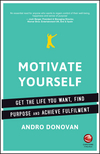 thumbnail image: Motivate Yourself: Get the Life You Want, Find Purpose and Achieve Fulfilment