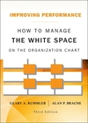 Improving Performance: How to Manage the White Space on the Organization Chart, Updated (1118143701) cover image