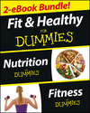 Fit and Healthy For Dummies, Two eBook Bundle with Bonus Mini eBook: Nutrition For Dummies, Fitness For Dummies, and Ten Minute Tone-ups For Dummies (1118597001) cover image