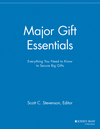 Major Gift Essentials: Everything You Need to Know to Secure Big Gifts (1118691601) cover image