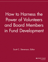 How to Harness the Power of Volunteers and Board Members in Fund Development (1118692101) cover image