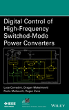 Digital Control of High-Frequency Switched-Mode Power Converters (1118935101) cover image