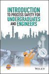 Introduction to Process Safety for Undergraduates and Engineers (1118949501) cover image