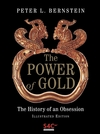 The Power of Gold: The History of an Obsession, Illustrated Edition (0470091002) cover image
