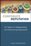 Corporate Reputation: 12 Steps to Safeguarding and Recovering Reputation (0470171502) cover image