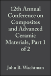 12th Annual Conference on Composites and Advanced Ceramic Materials, Part 1 of 2, Volume 9, Issue 7/8 (0470315202) cover image