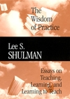 The Wisdom of Practice: Essays on Teaching, Learning, and Learning to Teach (0787972002) cover image