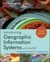 Introducing Geographic Information Systems with ArcGIS: A Workbook Approach to Learning GIS, 3rd Edition (1118159802) cover image