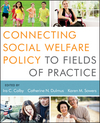 Connecting Social Welfare Policy to Fields of Practice (1118177002) cover image