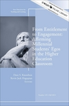From Entitlement to Engagement: Affirming Millennial Students' Egos in the Higher Education Classroom: New Directions for Teaching and Learning, Number 135 (1118770102) cover image