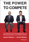 The Power to Compete: An Economist and an Entrepreneur on Revitalizing Japan in the Global Economy (1119000602) cover image