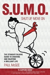SUMO (Shut Up, Move On): The Straight-Talking Guide to Creating and Enjoying a Brilliant Life (1841127302) cover image