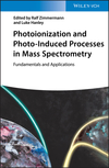 thumbnail image: Photoionization and Photo-Induced Processes in Mass Spectrometry: Fundamentals and Applications