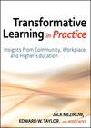Transformative Learning in Practice: Insights from Community, Workplace, and Higher Education (0470257903) cover image