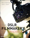 The DSLR Filmmaker's Handbook: Real-World Production Techniques (0470876603) cover image