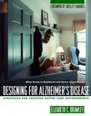 Designing for Alzheimer's Disease: Strategies for Creating Better Care Environments (0471139203) cover image