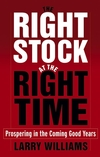 The Right Stock at the Right Time: Prospering in the Coming Good Years (0471733903) cover image