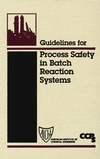 Guidelines for Process Safety in Batch Reaction Systems (0816907803) cover image