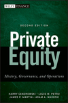 Private Equity: History, Governance, and Operations, 2nd Edition (1118138503) cover image