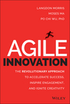 Agile Innovation: The Revolutionary Approach to Accelerate Success, Inspire Engagement, and Ignite Creativity (1118954203) cover image