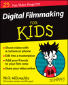 Digital Filmmaking For Kids For Dummies (1119027403) cover image