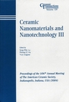 Ceramic Nanomaterials and Nanotechnology III: Proceedings of the 106th Annual Meeting of The American Ceramic Society, Indianapolis, Indiana, USA 2004 (1574981803) cover image