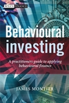 Behavioural Investing: A Practitioner's Guide to Applying Behavioural Finance (0470516704) cover image