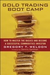 Gold Trading Boot Camp: How to Master the Basics and Become a Successful Commodities Investor (0471728004) cover image