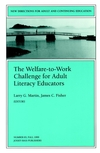 The Welfare-to-Work Challenge for Adult Literacy Educators: New Directions for Adult and Continuing Education, Number 83 (0787911704) cover image