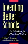 Inventing Better Schools: An Action Plan for Educational Reform (0787956104) cover image