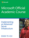 Exam 70-414 Implementing an Advanced Server Infrastructure (1118789504) cover image