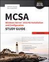 MCSA Windows Server 2012 R2 Installation and Configuration Study Guide: Exam 70-410 (1118870204) cover image