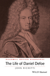 The Life of Daniel Defoe: A Critical Biography (1119045304) cover image